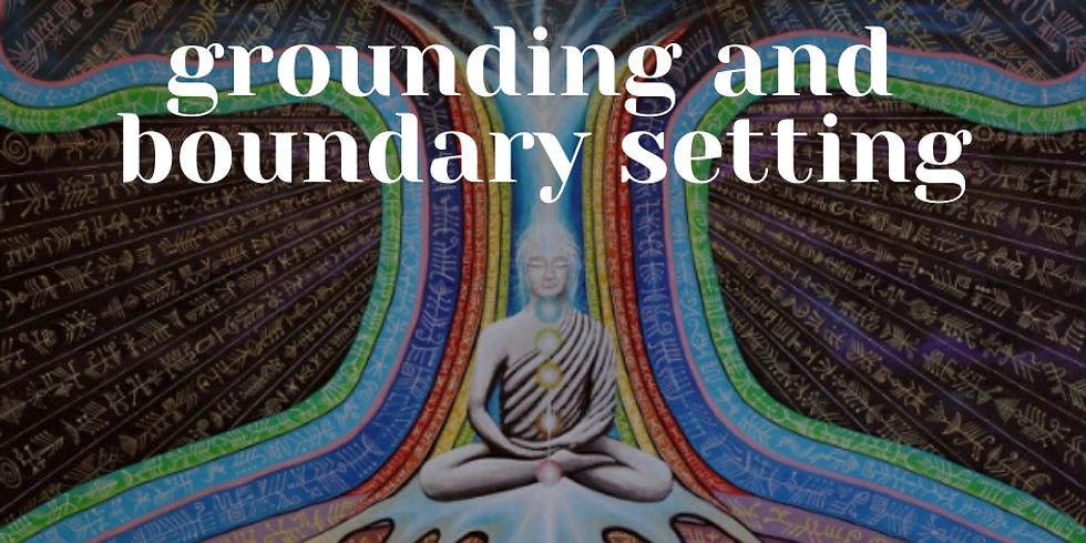 Grounding & Boundary Setting