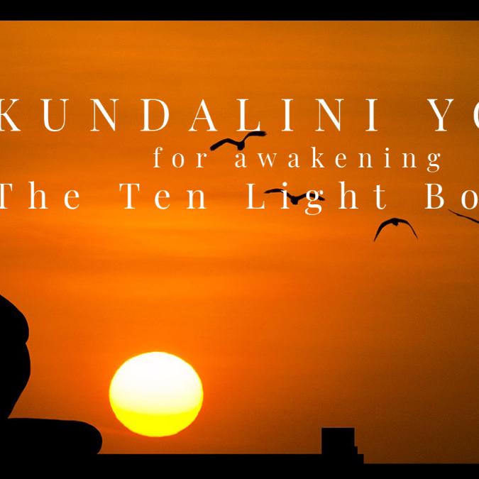 Kundalini Yoga for Awakening the Ten Light Bodies