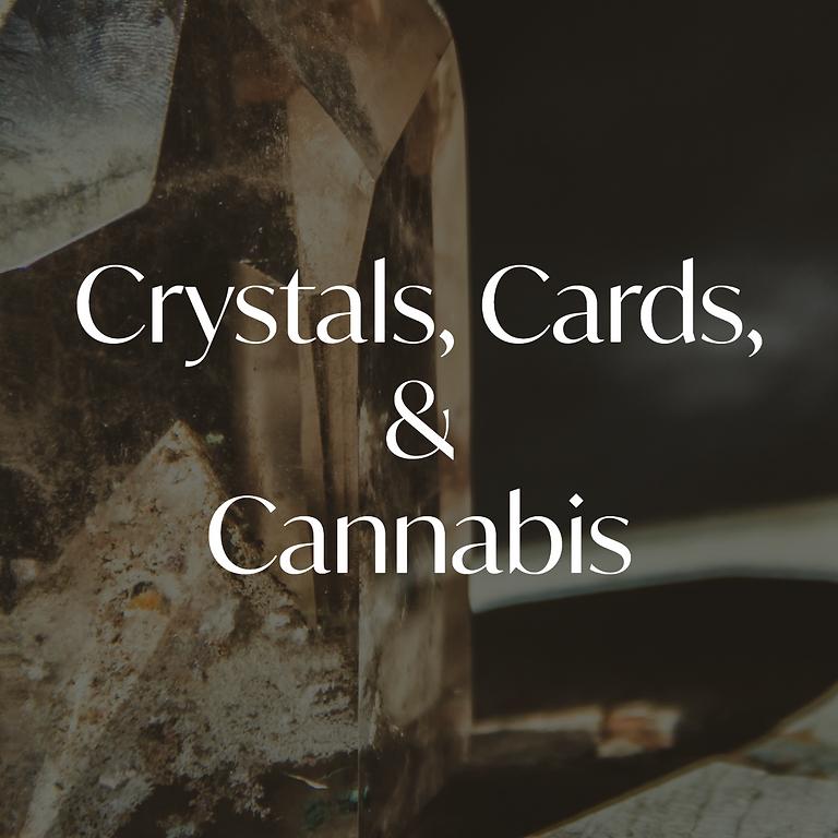 Crystals, Cards, & Cannabis