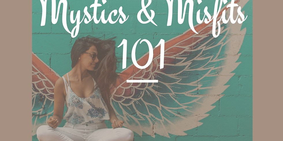 Mystics & Misfits 101