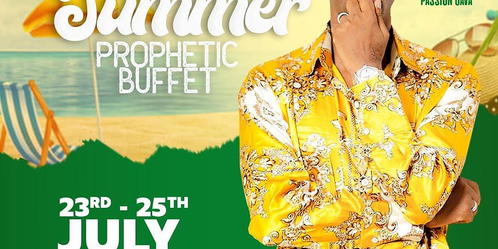 3 Day Summer Prophetic Buffet / Impartation With Prophet Passion Java