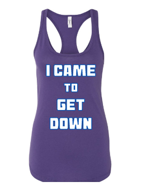 I CAME TO GET DOWN Next Level Women's Purple Ideal Racerback Tank