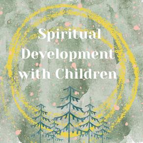 Spiritual Development with Children