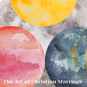The Christian Art of Marriage
