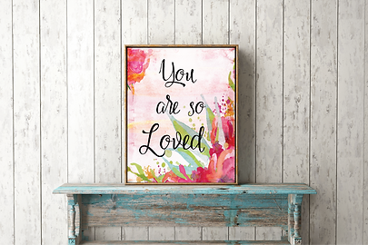 You Are So Loved Poster. This quote is surrounded by lovely colorful watercolor flowers.