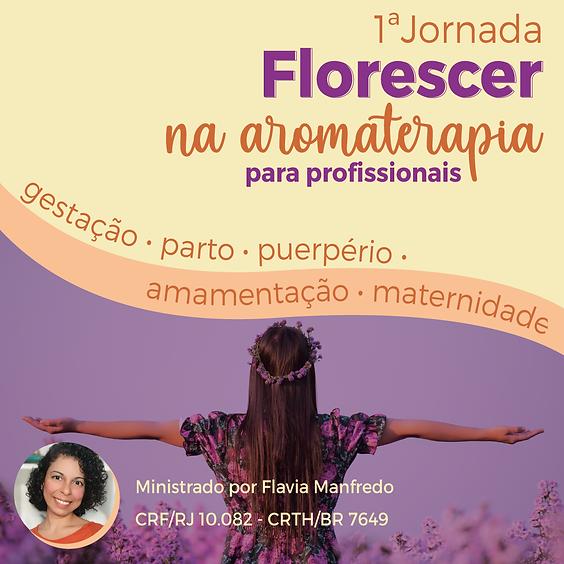 1ª Jornada Florescer na Aromaterapia por Flavia Manfredo