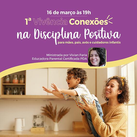 1ª Vivência Conexões na Disciplina Positiva por Vivian Faria