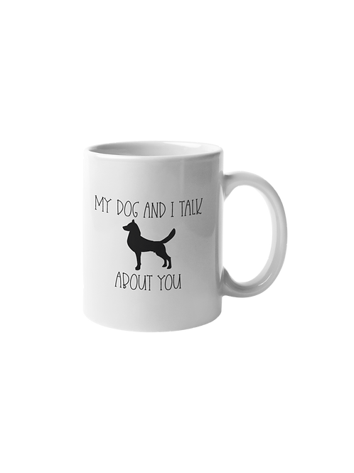 My Dog and I Talk Mug