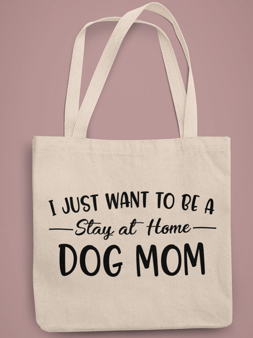 I Want to Be a Stay at Home Dog Home