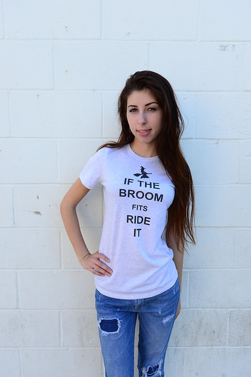 If The Broom Fits Womens T-Shirt