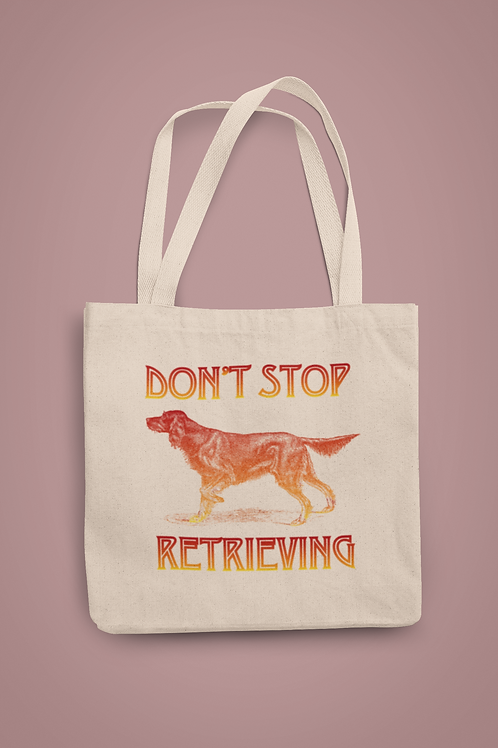 Don't Stop Retrieving Tote