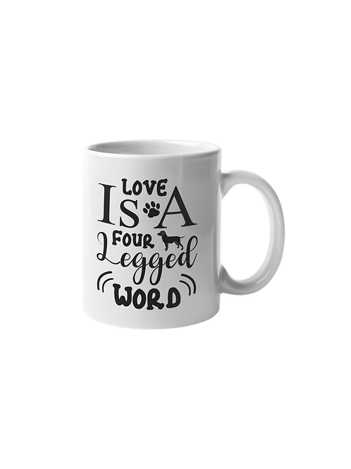 Love is a 4 legged word mug