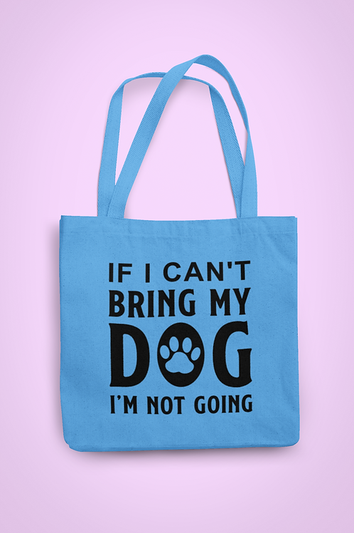 If I Can't Bring My Dog Blue Tote