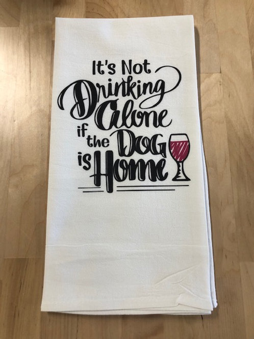 It's not drinking alone kitchen towel