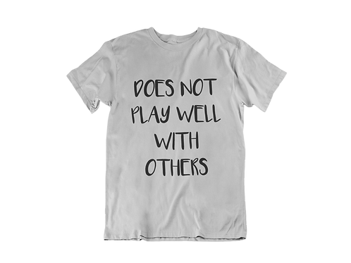 Does Not Play Well With Others Ladies Tee