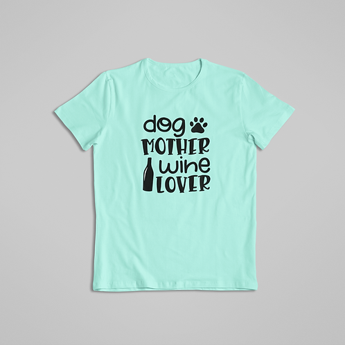 Dog Lover Wine Lover Tee