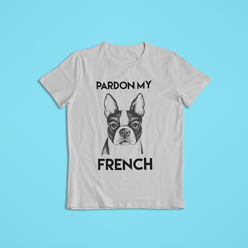 Pardon My French Tee Men/Unisex T-Shirt