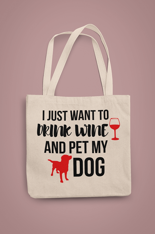 I Just Want To Pet My Dog Tote