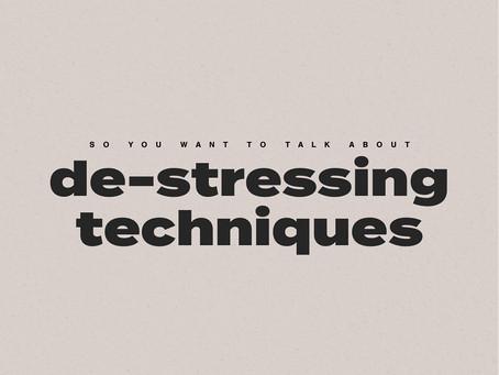 De-Stressing Techniques