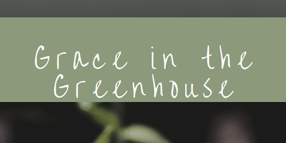 Grace in the Greenhouse: A Prequel