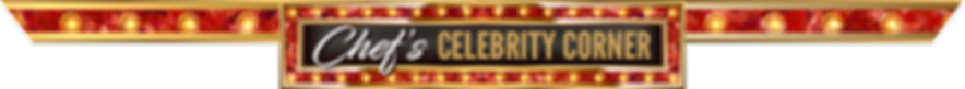 Chefs-Celebrity-Corner.png
