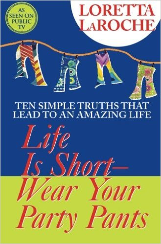 Life is Short Wear Your Party Pants (Book)
