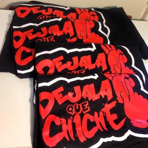 Dejala Que Chiche (Camisa Negra, Letras Rojas)