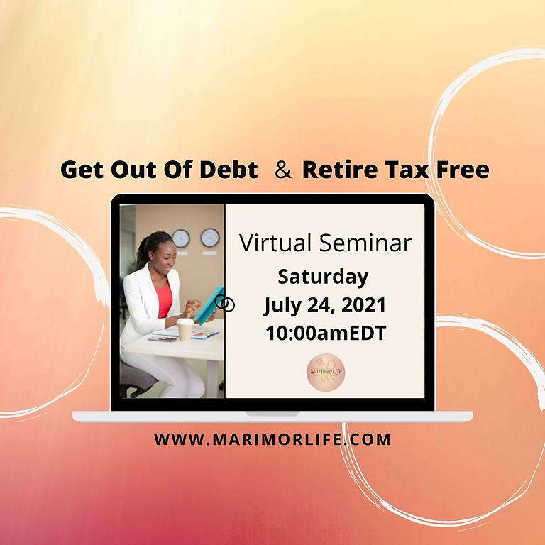 Get Out Of Debt & Retire Tax Free with MarimorLife 07242021