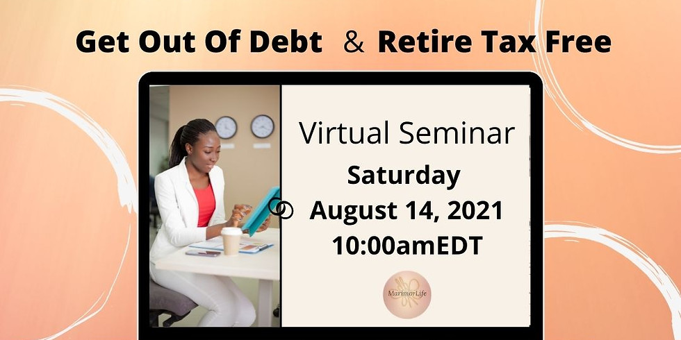 Get Out Of Debt & Retire Tax Free with MarimorLife 08142021