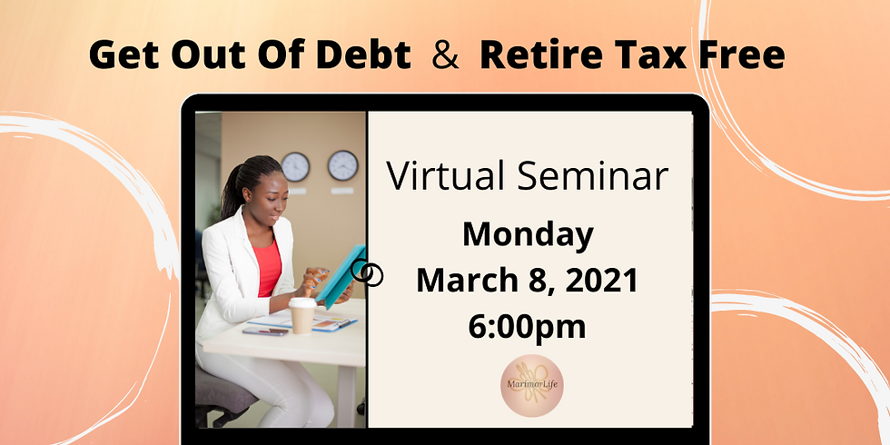 Get Out Of Debt & Retire Tax Free with MarimorLife 03082021