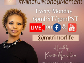 #MindfulMoneyMoment Weekly LIVEcast