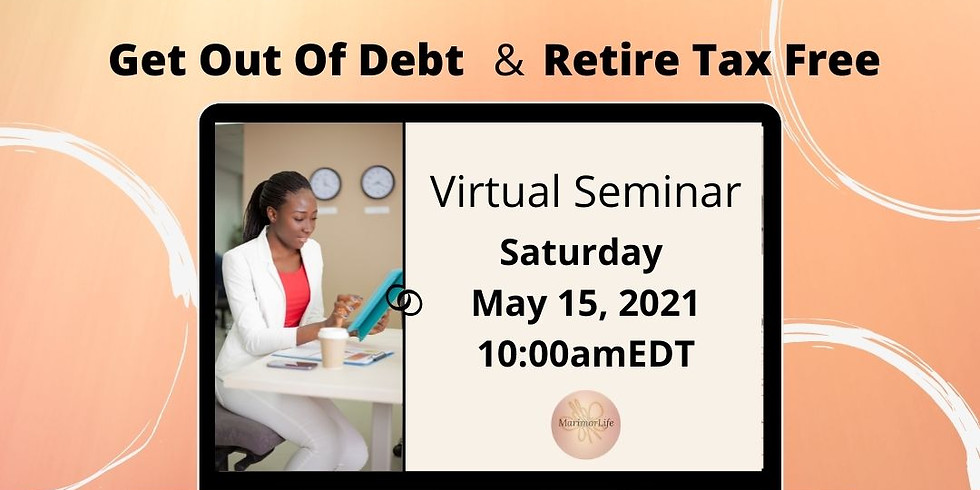 Get Out Of Debt & Retire Tax Free with MarimorLife 05152021
