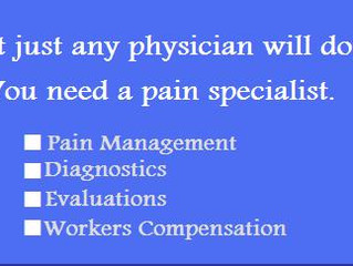 Got pain? You need a specialist.