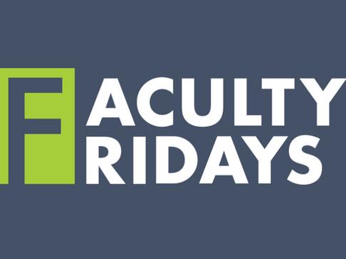 Faculty Fridays