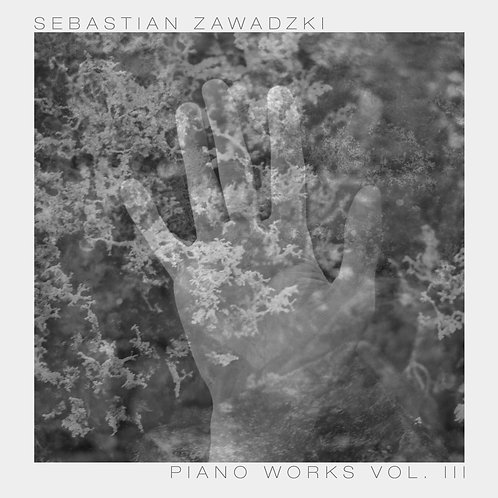 "Sebastian Zawadzki ""Piano Works Vol. 3"" (2019) - digital album"
