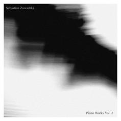 Sebastian Zawadzki Piano Works Vol. 2 (2018)