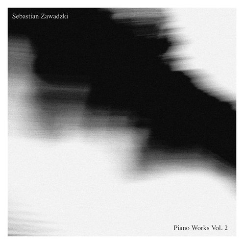 "Sebastian Zawadzki ""Piano Works Vol. 2"" (2018) - digital album"