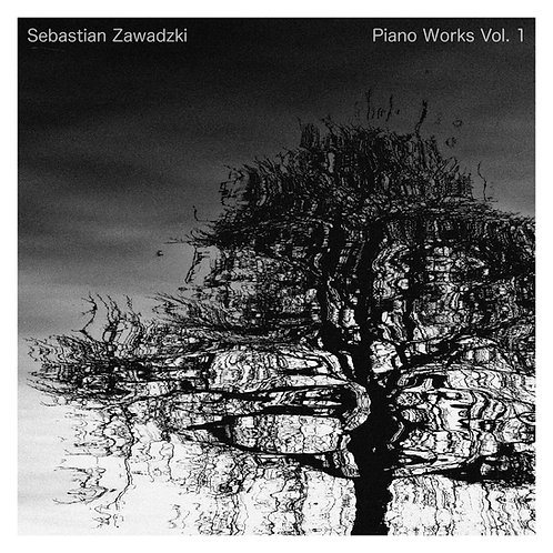 "Sebastian Zawadzki ""Piano Works Vol. 1"" (2018) - digital album"