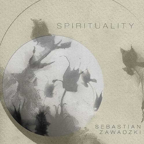 "Sebastian Zawadzki ""Spirituality"" (2020) - digital album"