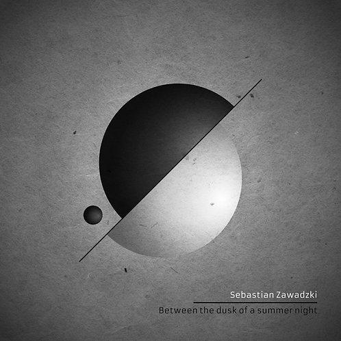 "Sebastian Zawadzki ""Between the Dusk of a Summer Night"" (2021) - digital album"