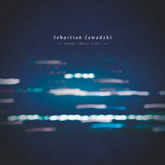 Sebastian Zawadzki Songs about Time (2019)