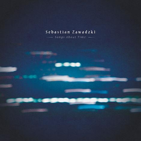 Sebastian Zawadzki - Songs about Time