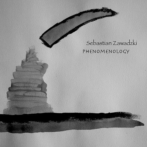"Sebastian Zawadzki ""Phenomenology"" (2020) - digital album"