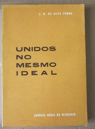 CUNHA (J. M. DA SILVA) - UNIDOS NO MESMO IDEAL