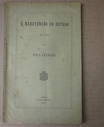 A MANUTENÇÃO DO ESTADO EM 1898