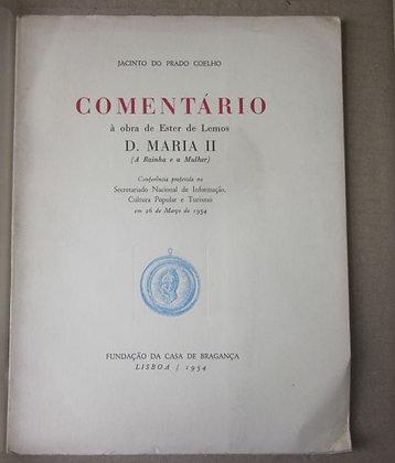 COELHO (JACINTO DO PRADO) - COMENTÁRIO À OBRA DE ESTER DE LEMOS D. MARIA II...