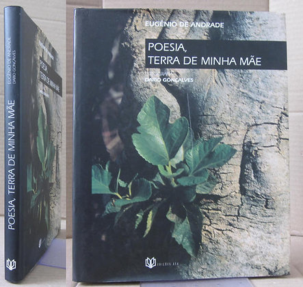 ANDRADE (EUGÉNIO DE) - POESIA, TERRA DE MINHA MÃE.