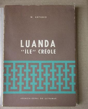 """ANTÓNIO (M.) - LUANDA, """"ILE"""" CRÉOLE"""