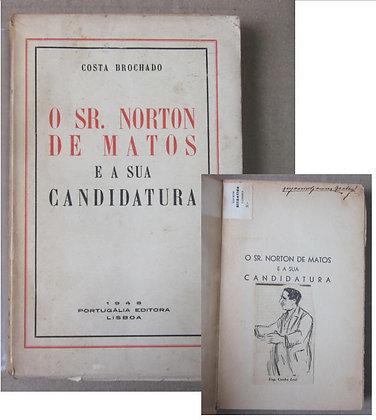 BROCHADO (COSTA) - O SR. NORTON DE MATOS E A SUA CANDIDATURA