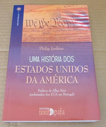 JENKINS (PHILIP) - UMA HISTÓRIA DOS ESTADOS UNIDOS DA AMÉRICA